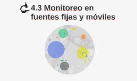 4.3 Monitoreo en fuentes fijas y móviles
