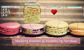 Maikling Kwento at Aspekto ng Pandiwa