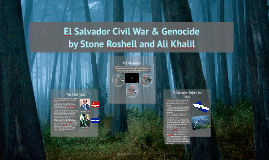 Copy of El Salvador Civil War & Genocide
