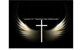 Copy of Lección XXI Nuestros Defensores
