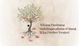 Copy of  Wikang Pambansa Multilinggwalismo at Inang Wika (Mother Ton