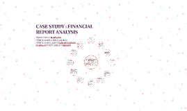 CASE STUDY : FINANCIAL REPORT ANALYSIS