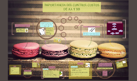 Copy of IMPORTANCIA DEL CONTROL COSTOS DE AA Y BB