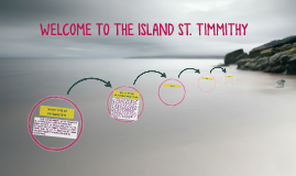 WELCOME TO ISLAND ST. TIMMITHY