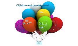 Children and development