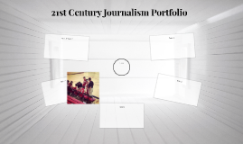 21st Century Journalism Portfolio