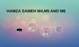 HAMZA SAMEH M4,M5 AND M6