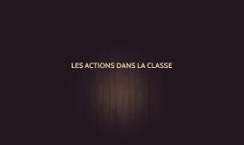 LAS ACTIONS DANS LA CLASSE