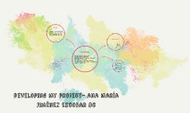 developing my project- ana maría jiménez escobar 8c
