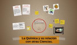 Copy of La Quimíca y su relación con otras Ciencias.