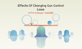 Effects Of Changing Gun Control Laws