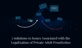 5 Solutions to Issues Associated with the Legalization and Regulaton of Prostitution