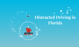 Distracted Driving in           Florida