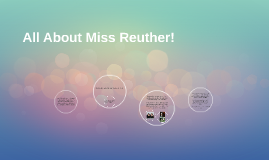 All About Miss Reuther!