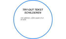 TRY-OUT TEKST SCHILDEREN