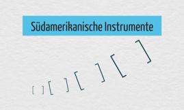 Südamerikanische Instrumente