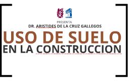 USO DE SUELO EN LA CONSTRUCCIÓN