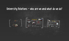 Copy of University Relations - who are we and what do we do?