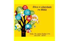 Ética e Liberdade na Mída