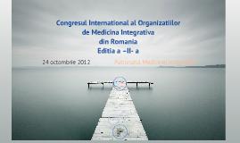 Copy of Congresul International al Organizatiilorde Medicina Integrativa din Romania