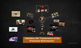 """Galatians, the """"Cornerstone of the Protestant Reformation"""""""