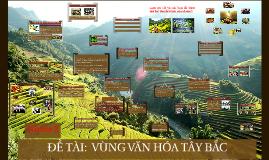 Copy of ĐẶC TRƯNG CỦA VĂN HÓA VÙNG T Y BẮC