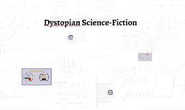 Copy of Dystopian Science Fiction