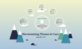 Harmonizes Themes & Cues