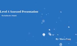 Level 4 Assessed Presentation