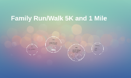 Family Run/Walk 5K and 1 Mile