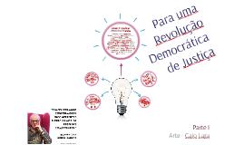 Para uma revolução democrática de justiça - Parte I