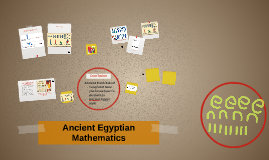 Ancient Egyptian Mathematics