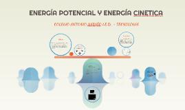 ENERGÍA POTENCIAL Y ENERGÍA CIN{ETICA