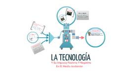 IMPACTOS POSITIVOS Y NEGATIVOS DE LA TECNOLOGIA AL MEDIO AMBIENTE- COLTOLEDOPLATA