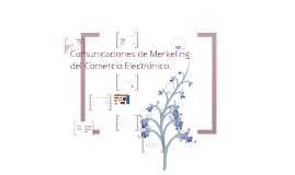 Copy of Comunicaciones de Marketing del Comercio Electrónico.