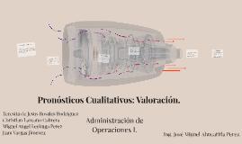 Pronósticos Cualitativos: Valoración.
