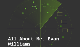 All About Me, Evan Williams