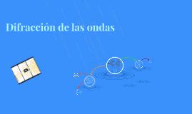 Copy of Difracción de las ondas