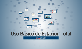 Copy of Uso Básico de Estación Total