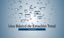 Copy of Uso Básico de Estación Total
