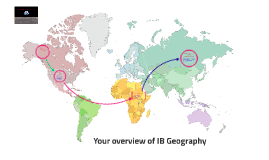 Copy of IB Geography - A whole new world!