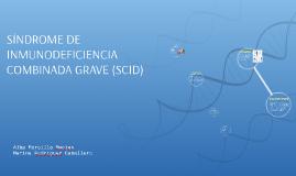 SÍNDROME DE INMUNODEFICIENCIA COMBINADA GRAVE (SCID)