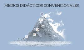MEDIOS DIDACTICOS COMBENCIONALES.