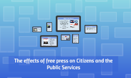 The effects of free press on Citizens and the Public Service