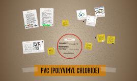 Copy of PVC (POLYVINYL CHLORIDE)