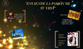 """""""ENCIENDE LA PASIÓN DE TU VIDA"""""""