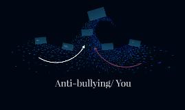 Anti-bullying/ You