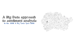 Copy of BDS12: A Big Data approach to sentiment analysis