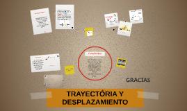 Copy of TRAYECTÓRIA Y DESPLAZAMIENTO