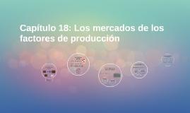Capítulo 18: Los mercados de los factores de producción